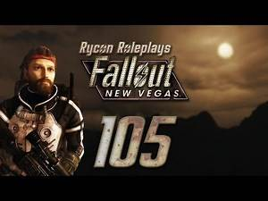 """Let's Roleplay Fallout: New Vegas Episode 105 """"Reunion"""""""