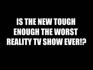 Is The New Tough Enough The Worst Reality TV Show Ever!? Daily Squash 431!
