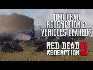 Red Dead Redemption 2 - Vehicles Leaked? Latest Info! Story, Characters & Setting Hints? RDR2 On PC?