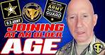 JOINING AT AN OLDER AGE | US ARMY | ARMY RESERVE | NATIONAL GUARD