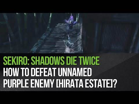 Sekiro: Shadows Die Twice - How to defeat unnamed purple enemy [Hirata Estate]?