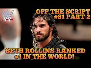 Pro Wrestling Illustrated Ranks Seth Rollins #1 In The World | WWE Off The Script #81 Part 2