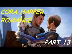 CORA ROMANCE SCENE Mass Effect Andromeda Gameplay Walkthrough PART 13