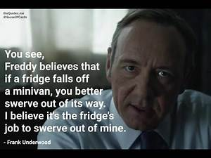 House of Cards (S01E04)   Hindi   Quote Diary of Frank Underwood.