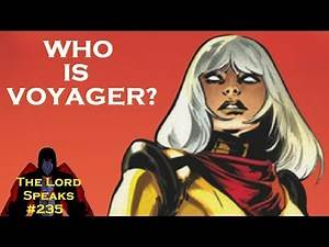The Lord Speaks #245: Who Is Voyager? (Marvel Legacy)