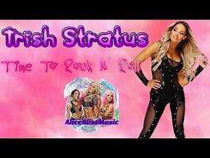 Trish Stratus - Time To Rock 'N' Roll (Official Theme)