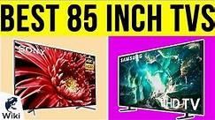 10 Best 85 Inch TVs 2019