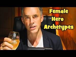 Jordan Peterson - Female Hero Archetypes