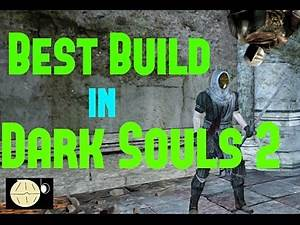 The Best Dark Souls 2 Build (opinion)