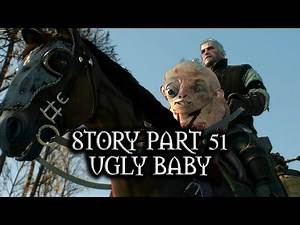 The Witcher 3: Wild Hunt - Story - Part 51 - Ugly baby