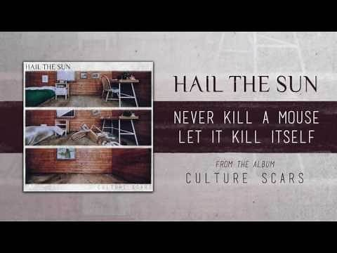 "Hail The Sun ""Never Kill A Mouse; Let It Kill Itself"""