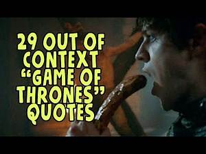 """29 Out Of Context """"Game Of Thrones"""" Quotes"""