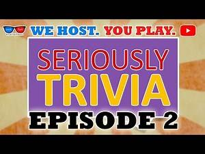 Play a Live Game Show - Seriously Trivia - Ep. 2 - Mack Flash