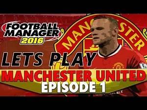 Manchester United | Episode 1 | BEGIN | Football Manager 2016