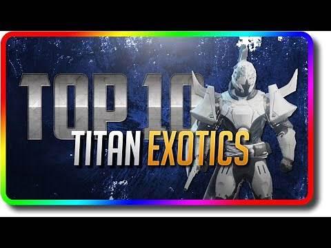 Destiny 2 - Top 10 Titan Exotics in PvE & PvP (Destiny 2 Beyond Light Best Titan Loadout)