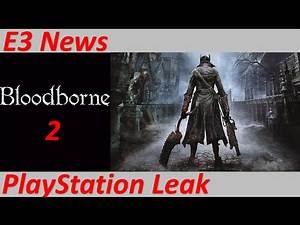 PS4 E3 2016 LEAKED NEWS & INFO | Bloodborne 2, Possible Trilogy | Sony E3 2016 PS4 Teases