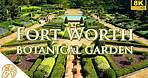 Fort Worth Botanical Gardens 8k beautiful relaxing video Botanic Garden Tour