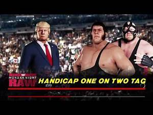 WWE 2K18 André The Giant,Vader VS Donald Trump 2 VS 1 Handicap Match