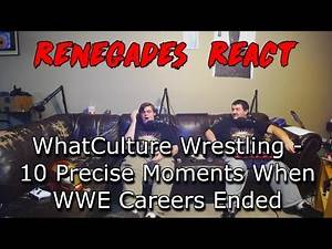 Renegades React to... WhatCulture Wrestling - 10 Precise Moment When WWE Careers Ended