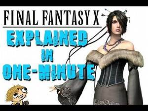 Final Fantasy X Explained in One-Minute