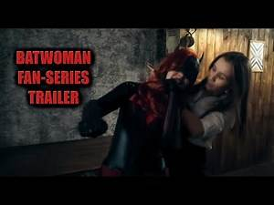 Batwoman Season trailer Fan film series (DC Comics/Superheroine/Short movie)