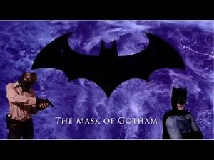 THE MASK OF GOTHAM | BATMAN FAN FILM | 2019