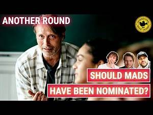 Another Round film - Should Mads Mikkelsen have been nominated for a best actor Oscar?