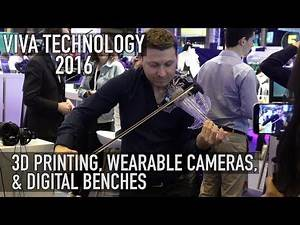 3D Speed Printing, Wearable Cameras, & Digital Benches | Viva Technology 2016