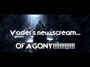 Vader's Scream Edit from Revenge of the Sith