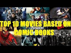 Top 10 Movies Based on Comic Books - Bash Brothers Movies