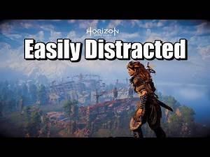 Horizon: Zero Dawn - Easily Distracted