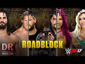 WWE 2K17: Roadblock : End Of the Line 2016 | Prediction HIGHLIGHTS FULL SHOW