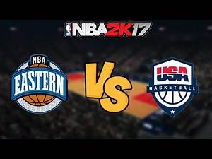 NBA 2K17 - Eastern All-Star vs. 2016 Team USA - Full Gameplay