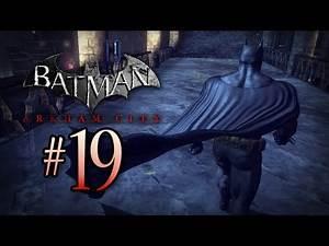 "Countdown to Arkham Knight: Batman Arkham City Walkthrough - Part 19 - ""THE HUNT BEGINS!"""