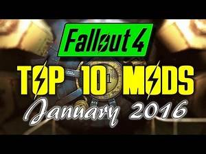 Fallout 4 Top 10 Mods - Released in January 2016