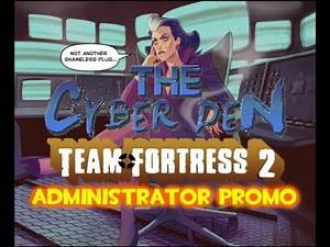 Administrator (Team Fortress 2) Promo - The Cyber Den