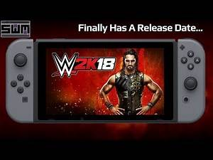 News Wave Extra! - WWE 2K18 Nintendo Switch Finally Gets A Release Date...And It's Soon