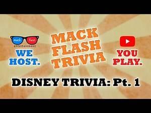 Mack Flash Presents: Disney Trivia - Part 1