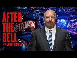 Triple H on what led to WrestleMania at the WWE PC: WWE After the Bell, April 23, 2020