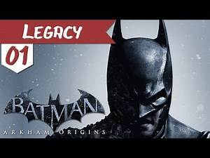 "Legacy | Batman: Arkham Origins | 1 | ""In the Beginning"""
