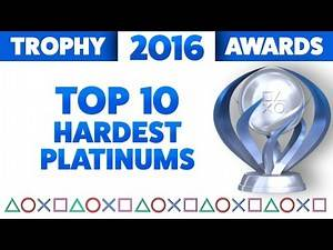 2016 Trophy Awards 🏆 The Top 10 Hardest PS4 Platinums of the Year