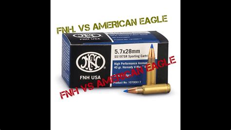 Review Fnh 5 7 Vs American Eagle 5 7x28mm Ammo Is Ae Better