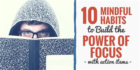@ 10 Mindful Habits To Build The Power Of Focus With Action .