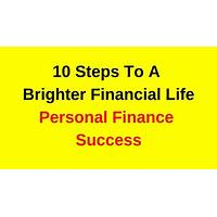 10 steps to a brighter financial life personal finance success secret