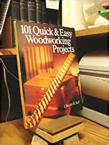101 Quick Free Fast And Easy Woodworking Projects