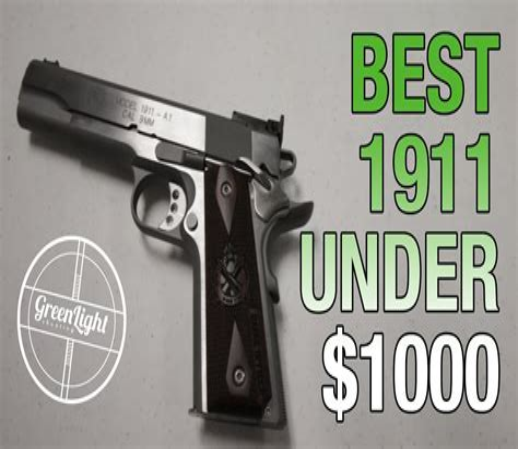 1911 Handguns Under 1000 And 2019 Handgun Of The Year