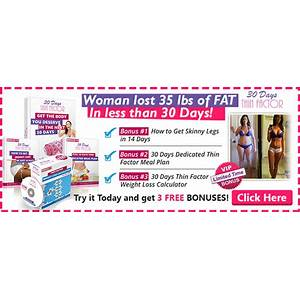What is the best 30 days thin factor?