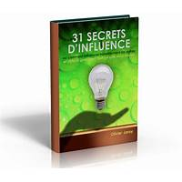 31 secrets d'influence et de persuasion free tutorials
