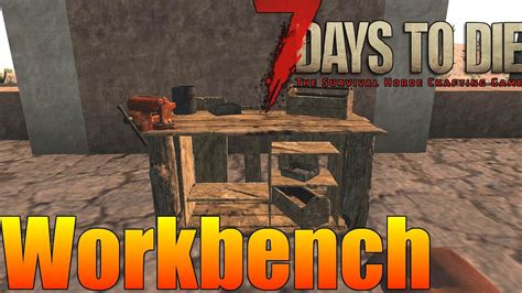 7 Days To Die How To Use Workbench