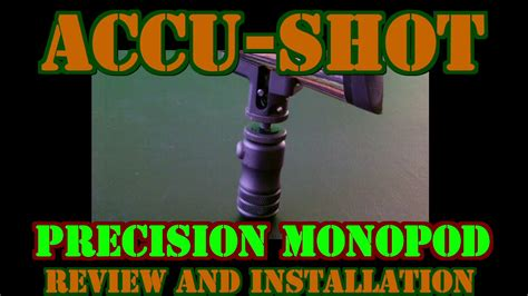 Accu-Shot Precision Monopod For Rifles Review And Installation .